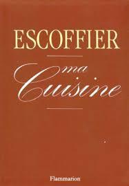 ma cuisine escoffier ma cuisine by auguste escoffier