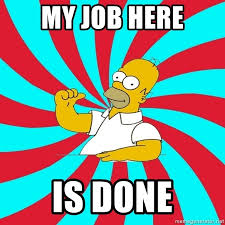 Simpsons Meme Generator - my job here is done frases homero simpson meme generator