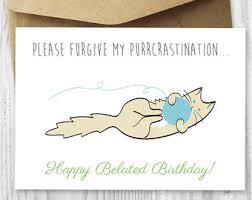 funny belated birthday card humorous late birthday card