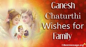 ganesh chaturthi wishes for family ganesh chaturthi greetings