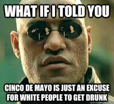 Internets Meme - look all your cinco de mayo memes in one click bait listicle pocho