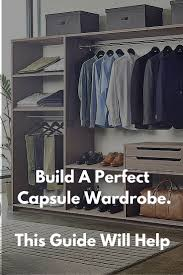 men u0027s guide to capsule wardrobe build a perfect capsule wardrobe