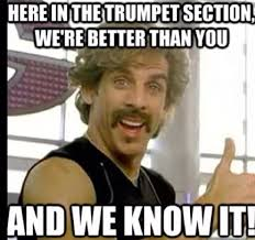 Trumpet Player Memes - not me jk my band teacher always jokes around with us trumpets