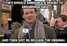 Bill Murray Groundhog Day Meme - they shouldannouncea seouelto groundhog day and then just re