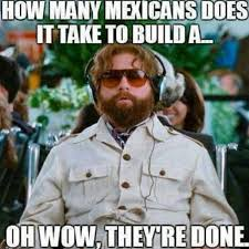 Mexican Meme Jokes - 16 best mexican life is thug life images on pinterest jokes
