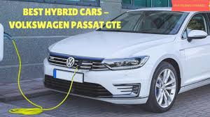 car volkswagen passat best car 2017 uk best hybrid cars volkswagen passat gte