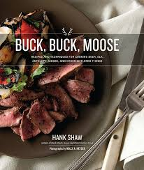 buck buck moose recipes and techniques for cooking deer elk
