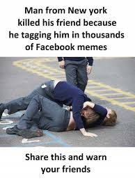 Memes About Facebook - dopl3r com memes man from new york killed his friend because