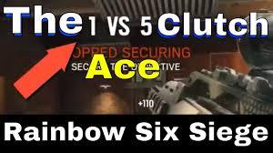 the 1 vs 5 ace clutch rainbow six siege youtube