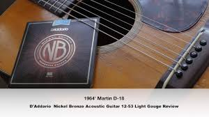 Light Guitar Strings by 1964 U0027 Martin D 18 U0026 D U0027addario Nickel Bronze Acoustic Guitar 12 53