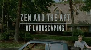 zen and the art of landscaping on vimeo