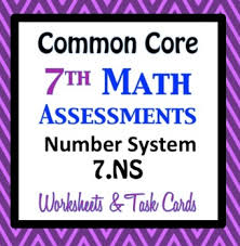 common core assessments math 7th seventh grade number system