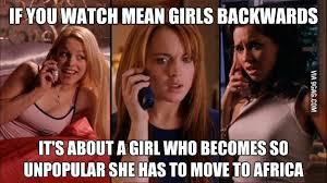 Mean Girls Meme - 8 best mean girls images on pinterest funny stuff mean girl