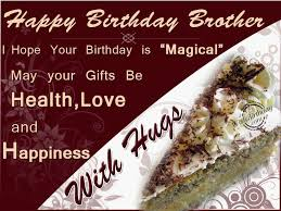 Loving Happy Birthday Quotes by Happy Birthday Brother I Hope Your Birthday Is U201dmagical U201d May Your