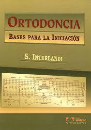 interlandi ortodoncia bases de la iniciacion