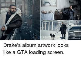 Drake Album Cover Meme - views views views drake s album artwork looks like a gta loading