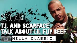 L K He 2004 T I Calls Scarface To Talk Lil Flip Beef Face Says He U0027s Not