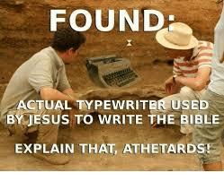 Typewriter Meme - found actual typewriter used by jesus to write the bible explain