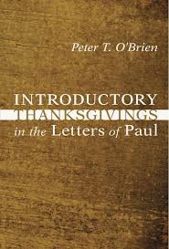 fotos thanksgivings introductory thanksgivings in the letters of paul peter t o