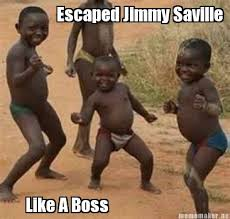 Jimmy Savile Meme - meme maker escaped jimmy saville like a boss