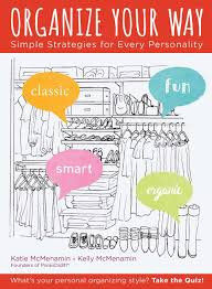 Organize Day Organize Your Way Simple Strategies For Every Personality Katie
