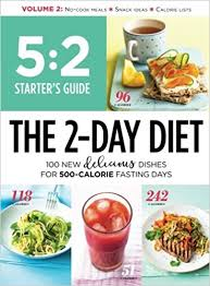 5 2 starter u0027s guide the 2 day diet 100 new delicious dishes for