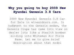 2009 hyundai genesis 3 8 why you going to buy 2009 hyundai genesis 3 8 cars