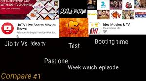 jio tv vs idea movies u0026 tv compare 1 booting time who is