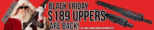 best black friday rifle deals uppers are back black friday 22mods4all has the best black