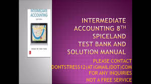 intermediate accounting 8th edition spiceland test bank and