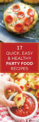 Quick Easy Comfort Food Recipes 17 Quick Easy And Healthy Party Food Recipes To Entertain Your