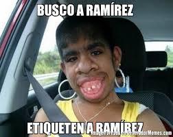 Ramirez Meme - busco a ramírez etiqueten a ramírez meme de el feo imagenes