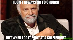 Meme Dos Equis - i don t always go to church but when i do it s not at a