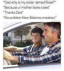 Rose Memes - dopl3r com memes dad why is my sister named rose because ur