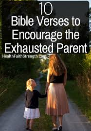 10 bible verses encourage exhausted parent health faith