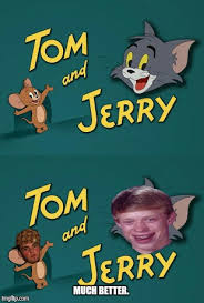 Bad Luck Meme Generator - what i think of tom jerry as a meme creator imgflip