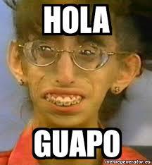 Memes Hola - meme personalizado hola guapo 4060435