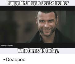 Lie Memes - happy birthday t lie schreiber avengers memes who turns 49 today