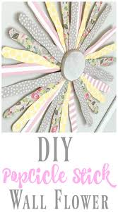 diy popcicle stick wall flower super easy tutorials and flower