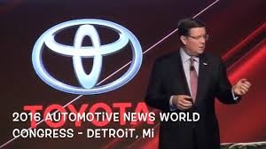toyota na toyota n a ceo jim lentz speaks at 2016 automotive news world