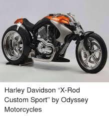 Harley Davidson Meme - harley davidson x rod custom sport by odyssey motorcycles meme