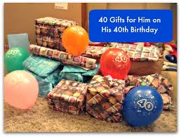 birthday gifts for in 40 gifts for him on his 40th birthday fortieth birthday birthdays