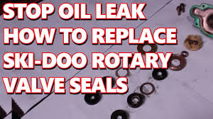 how to replace skidoo rotary valve seals stop injector oil leak