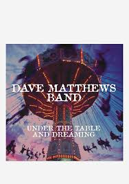 under the table and dreaming dave matthews band under the table and dreaming 2 lp vinyl newbury