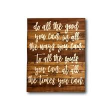 specializing in hand painted reclaimed wooden by palletsandpaint do all the good you can wood sign inspirational quote john wesley sign