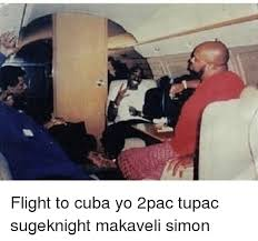 Tupac Memes - flight to cuba yo 2pac tupac sugeknight makaveli simon meme on