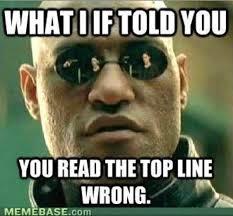 Latest Meme - anyone else had to re read that a few times matrix morpheus