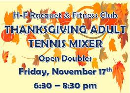 thanksgiving tennis mixer h f racquet fitness club