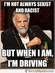 Sexist Meme - funny sexist and racist meme