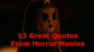 13 great quotes from horror movies youtube